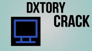 Dxtory 2.0.268 Crack + Licence File (2021) Free Download